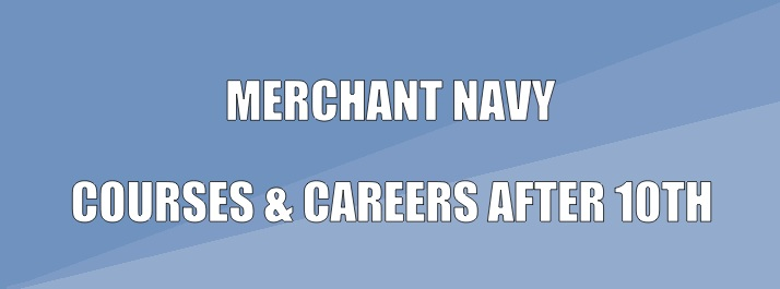 Merchant Navy After 10th | Courses & Careers | Eligibility