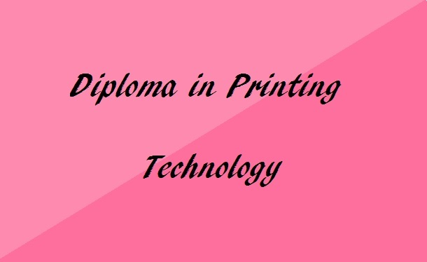 Diploma in Printing Technology: Details, Scope, Colleges