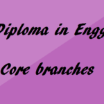 Pursuing Core Branches of Engineering (Diploma Course) – Advantages