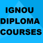 List of IGNOU Diploma Courses