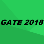 GATE 2018: Application, Admit Card, Exam Dates, Result & Score Card
