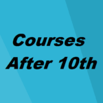 Types of Courses After 10th in 2019