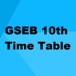Gujarat (GSEB) 10th Board Exam Time Table 2018