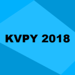 KVPY 2018: Official Dates, Registration, Application, Syllabus & More