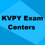 KVPY 2018 Exam Centers | The Complete & Official List