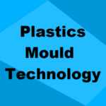 Diploma in Plastics Mould Technology