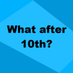 What After 10th? Careers, Courses, Options & More