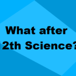 Courses After 12th Science 2021: Details, Fees, Colleges, Scope & Eligibility