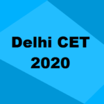 Delhi CET 2020: Application, Admission, Dates, Eligibility, Syllabus & Cut Off