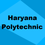 Haryana Polytechnic 2019: Application, Admission, Dates, Eligibility & Syllabus