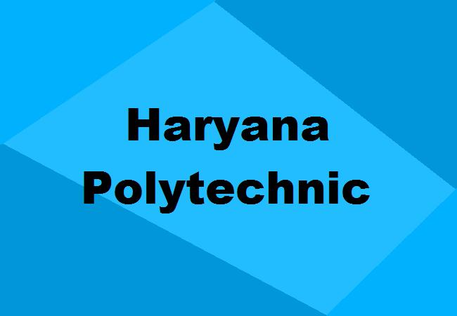 Haryana Polytechnic 2019: Application, Admission, Dates, Eligibility