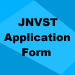 JNVST 2019 Application Form, How to Apply Online, Fees, CSC & Admit Card