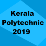 Kerala Polytechnic 2019: Application, Admission, Dates, Eligibility & Cut Off
