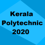 Kerala Polytechnic Admission 2020: Seats, Merit List, Cut Off, Colleges & Dates
