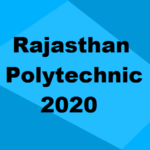 Rajasthan Polytechnic Admission 2020: Seats, Merit List, Cut Off, Colleges & Dates