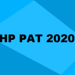 HP PAT 2020: Application, Registration, Dates, Syllabus, Eligibility & Cut Off