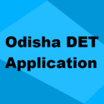 Odisha DET 2019 Application Form, How to Apply Online, Register & Correction