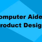 Computer Aided Product Design