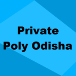 List of Private Polytechnic Colleges in Odisha 2021
