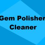 Gem Polisher & Cleaner Training