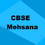 Best CBSE Schools in Mehsana 2019