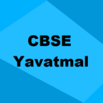 Best CBSE Schools in Yavatmal 2019
