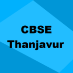 Best CBSE Schools in Thanjavur 2019