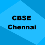 Best CBSE Schools in Chennai 2019