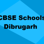 Best CBSE Schools in Dibrugarh 2021: Rating, Admission, Type & More