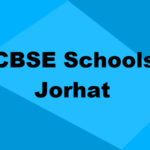Best CBSE Schools in Jorhat 2021: Rating, Admission, Types & More