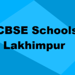 Best CBSE Schools in Lakhimpur 2021: Rating, Admission, Types & More