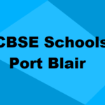 Best CBSE Schools in Port Blair 2021: Rating, Admission, Type & More